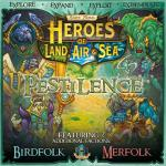 Heroes of the Land, Air and Sea: Pestilence Exp.