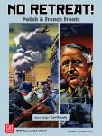 No Retreat 3:  French and Polish Fronts