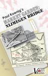 Paul Koenigs Market-Garden: Nijmegen