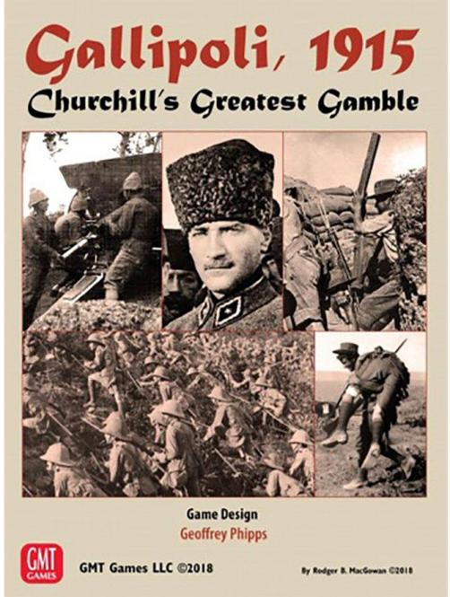 Gallipoli, 1915: Churchill`s Greatest Gamble