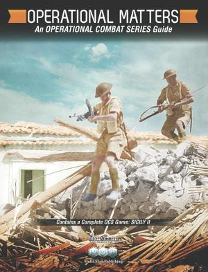Operational Matters: An OCS Guide w/ Sicily II 4-16 (The Gamers)